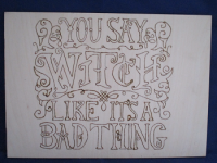 You Say Witch Pyrography